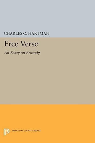 9780691610801: Free Verse: An Essay on Prosody (Princeton Legacy Library)