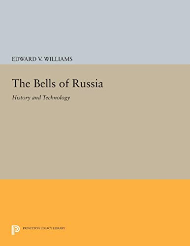 9780691611242: The Bells of Russia: History and Technology (Princeton Legacy Library)
