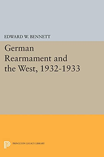 9780691611273: German Rearmament and the West, 1932-1933 (Princeton Legacy Library)