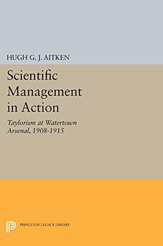 Scientific Management in Action : Taylorism at: Hugh G. J.