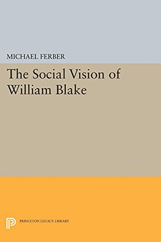 9780691611464: The Social Vision of William Blake (Princeton Legacy Library)