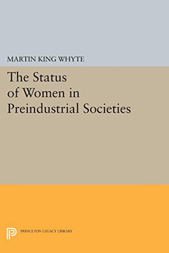 The Status of Women in Preindustrial Societies: Martin King Whyte