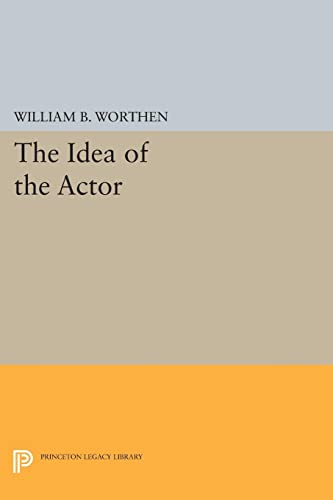 9780691612065: The Idea of the Actor (Princeton Legacy Library)