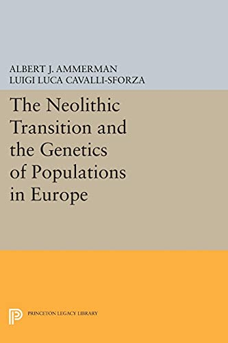 9780691612133: The Neolithic Transition and the Genetics of Populations in Europe