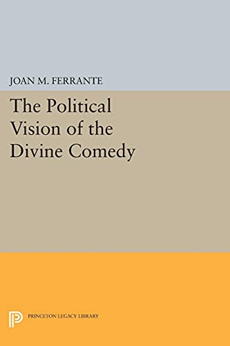 9780691612317: The Political Vision of the Divine Comedy