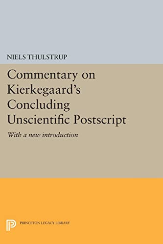 9780691612478: Commentary on Kierkegaard's Concluding Unscientific PostScript: With a New Introduction (Princeton Legacy Library)