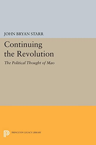 9780691612485: Continuing the Revolution: The Political Thought of Mao (Princeton Legacy Library)