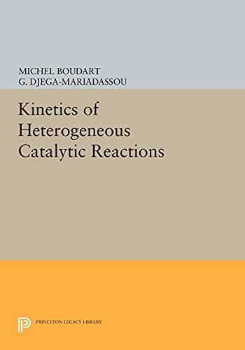 9780691612560: Kinetics of Heterogeneous Catalytic Reactions (Princeton Legacy Library)