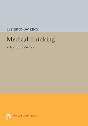9780691612607: Medical Thinking: A Historical Preface (Princeton Legacy Library)