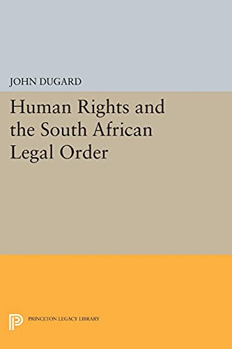 9780691612836: Human Rights and the South African Legal Order (Princeton Legacy Library)