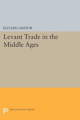 9780691612928: Levant Trade in the Middle Ages (Princeton Legacy Library)