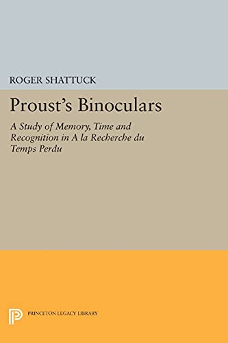 9780691613451: Proust's Binoculars: A Study of Memory, Time and Recognition in
