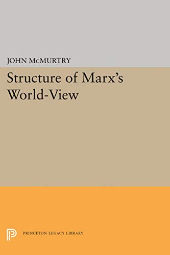 9780691613475: Structure of Marx's World-View (Princeton Legacy Library)
