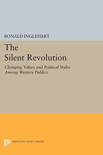 9780691613796: The Silent Revolution: Changing Values and Political Styles Among Western Publics (Princeton Legacy Library)