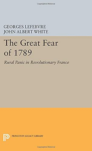 9780691613826: The Great Fear of 1789: Rural Panic in Revolutionary France (Princeton Legacy Library)