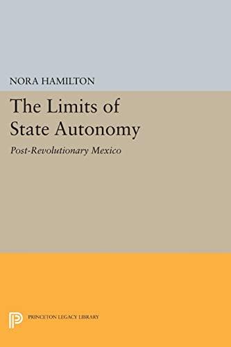 The Limits of State Autonomy: Post-Revolutionary Mexico: Nora Hamilton