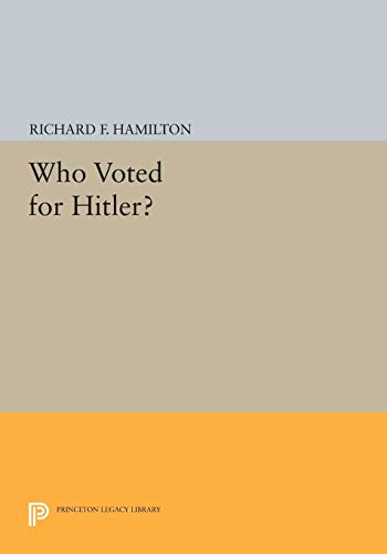 9780691614366: Who Voted for Hitler? (Princeton Legacy Library)