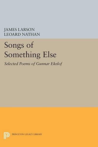 9780691614496: Songs of Something Else: Selected Poems of Gunnar Ekelof (Princeton Legacy Library)