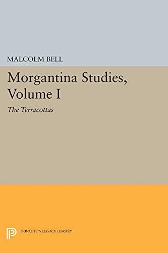 9780691614755: Morgantina Studies, Volume I: The Terracottas (Princeton Legacy Library)