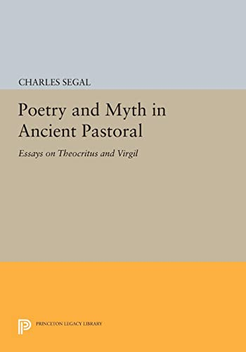 9780691614878: Poetry and Myth in Ancient Pastoral: Essays on Theocritus and Virgil