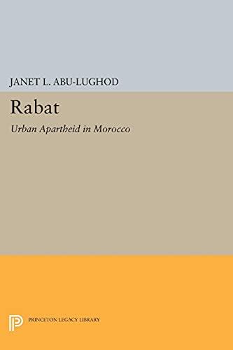9780691615486: Rabat: Urban Apartheid in Morocco (Princeton Legacy Library)