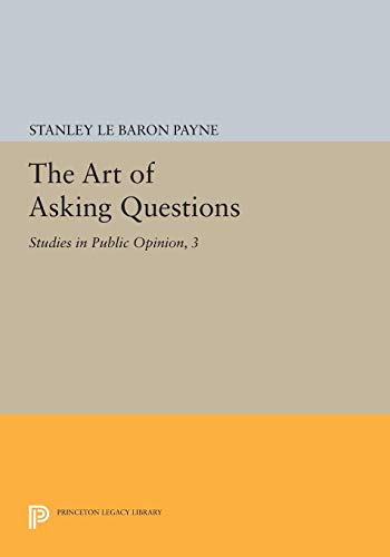9780691615684: The Art of Asking Questions: Studies in Public Opinion, 3 (Princeton Legacy Library)