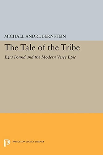 9780691615738: The Tale of the Tribe: Ezra Pound and the Modern Verse Epic (Princeton Legacy Library)