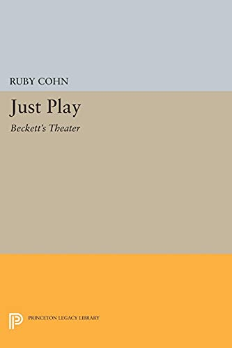 9780691616025: Just Play: Beckett's Theater (Princeton Legacy Library)