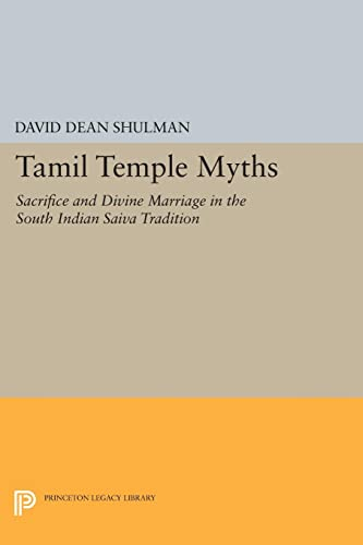 Tamil Temple Myths Sacrifice and Divine Marriage: David Dean Shulman