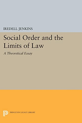 9780691616216: Social Order and the Limits of Law: A Theoretical Essay (Princeton Legacy Library)