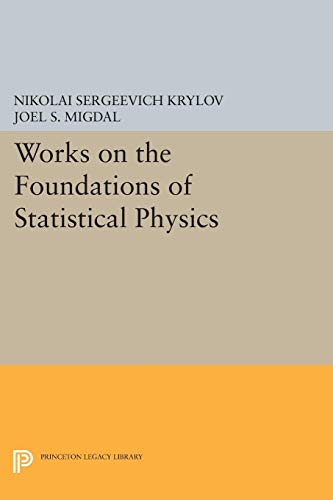 9780691616452: Works on the Foundations of Statistical Physics (Princeton Legacy Library)