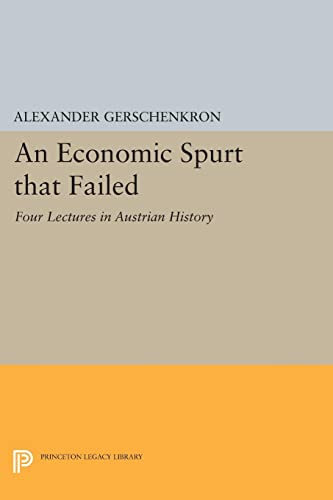 9780691616582: An Economic Spurt That Failed: Four Lectures in Austrian History