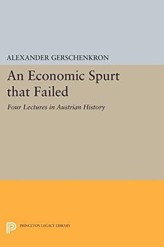 An Economic Spurt That Failed: Four Lectures: Alexander Gerschenkron