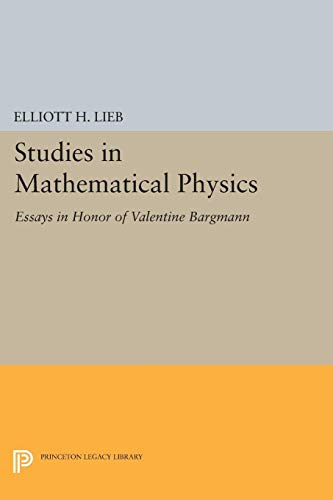9780691617091: Studies in Mathematical Physics: Essays in Honor of Valentine Bargmann (Princeton Series in Physics)