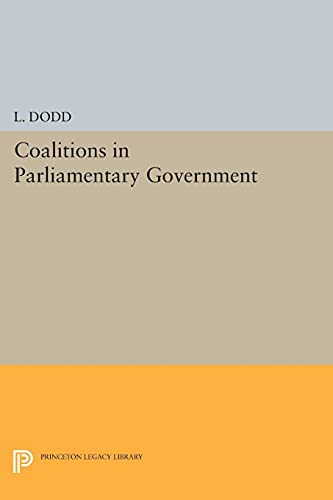 9780691617152: Coalitions in Parliamentary Government (Princeton Legacy Library)