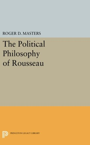 9780691617176: The Political Philosophy of Rousseau