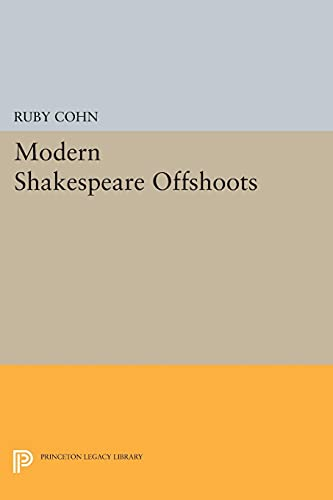 9780691617305: Modern Shakespeare Offshoots (Princeton Legacy Library)