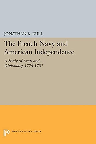 9780691617558: The French Navy and American Independence: A Study of Arms and Diplomacy, 1774-1787 (Princeton Legacy Library)