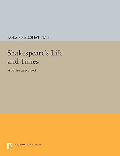 9780691617916: Shakespeare's Life and Times: A Pictorial Record (Princeton Legacy Library)