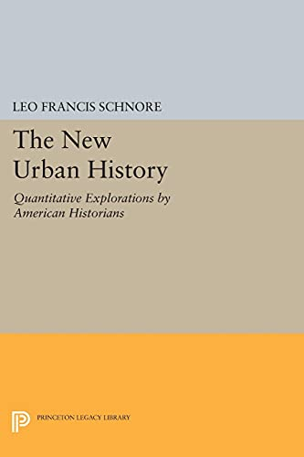 The New Urban History: Quantitative Explorations by American Historians: Leo Francis Schnore