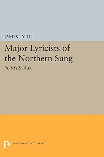 Major Lyricists of the Northern Sung: 960-1126: James J.-Y. Liu