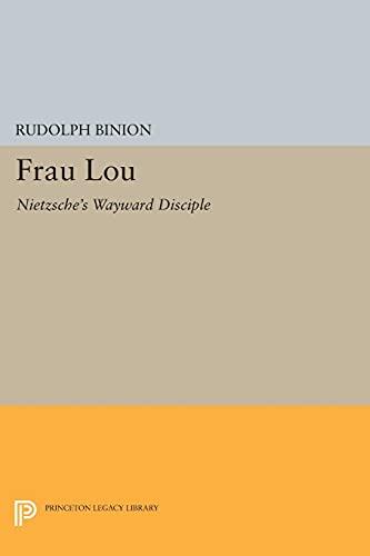 9780691618609: Frau Lou: Nietzsche's Wayward Disciple