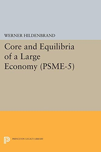9780691618784: Core and Equilibria of a Large Economy. (PSME-5) (Princeton Legacy Library)