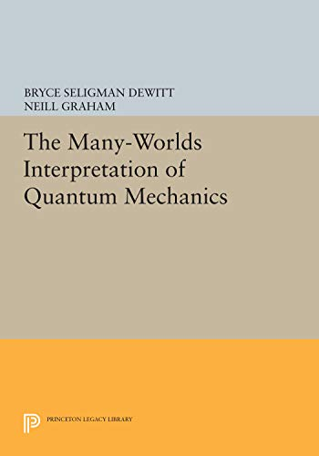 9780691618951: The Many Worlds Interpretation of Quantum Mechanics (Princeton Legacy Library)