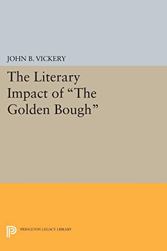 9780691619163: The Literary Impact of The Golden Bough (Princeton Legacy Library)
