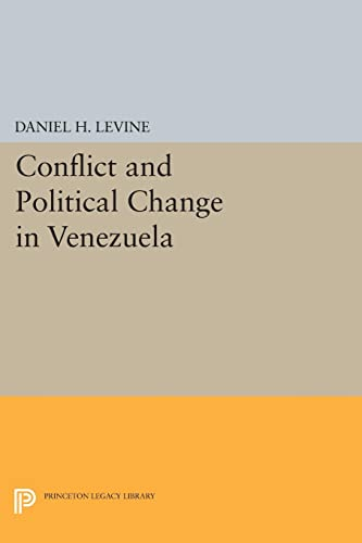 Conflict and Political Change in Venezuela: Daniel H. Levine