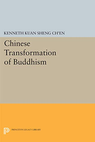 Chinese Tranformation of Buddhism (Princeton Legacy Library): Ch'en, Kenneth Kuan Sheng
