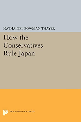 9780691619422: How the Conservatives Rule Japan (Studies of the East Asian Institute)