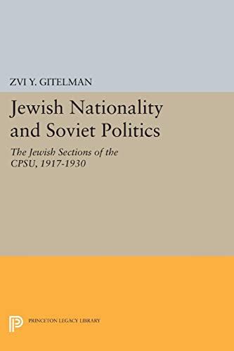 9780691619484: Jewish Nationality and Soviet Politics: The Jewish Sections of the CPSU, 1917-1930 (Princeton Legacy Library)