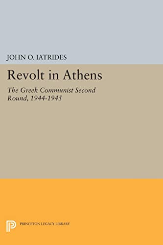9780691619651: Revolt in Athens: The Greek Communist